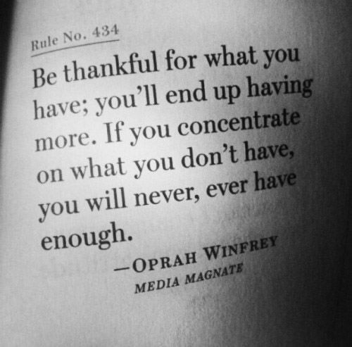 be grateful for what you have Inspiration: people often focus on what they want, and not on what they already have do you find yourself wishing for this and that, and take what you.
